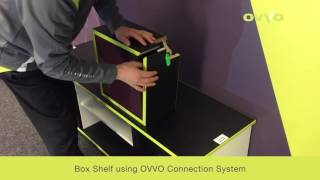 Box Shelf using OVVO Connection System