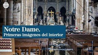 Las primeras imágenes del interior de Notre Dame tras la tragedia