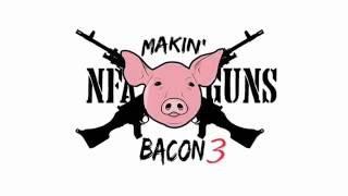 Makin' Bacon 3 2016 Machine Gun Fun!!!
