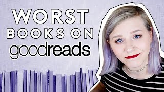 READING THE WORST BOOKS ON GOODREADS!