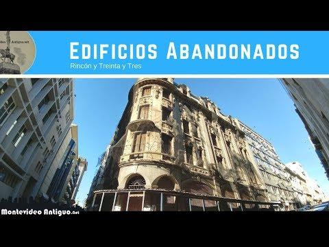 Edificios Abandonados de Montevideo - Rincon y Treinta y Tres