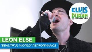 Leon Else - 'Beautiful World' Acoustic | Elvis Duran Live