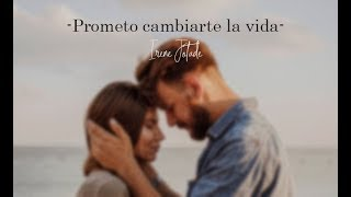 Prometo cambiarte la vida - Irene Jotadé