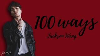 Jackson Wang – 100 Ways (Lyrics)