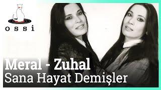 Meral Zuhal / Sana Hayat Demişler