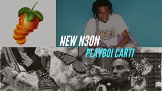 NEW N3ON - Playboi Carti FL studio remake (behind the beat)