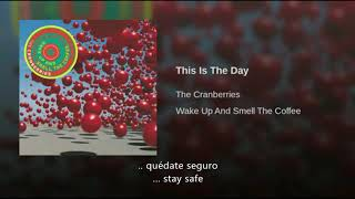 The Cranberries This Is The Day Traducida Al Español