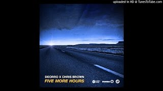 Deorro x Chris Brown - Five More Hours (Extended Vocal Mix Edit)