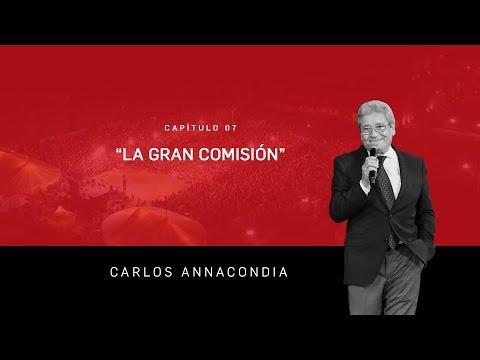 """""""LA GRAN COMISIÓN"""" – Carlos Annacondia"""
