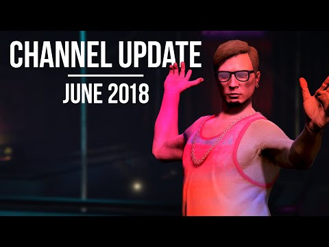 Channel Update: Machinima Or Cinematics [June 2018]