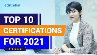 Top 10 Certifications For 2021 | Highest Paying IT Certifications | Best IT Certifications | Edureka