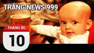 Cấm quảng cáo rượu bia để...khuyến khích mọi người uống khỏe hơn...| TRẮNG NEWS 999 | 10/05/2017