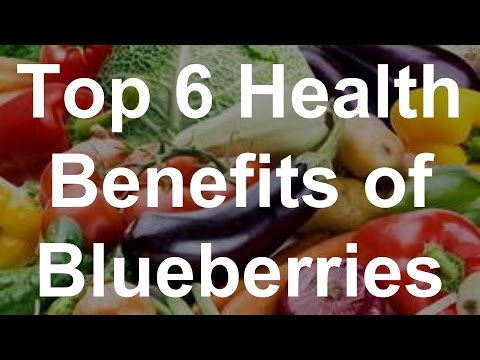 Video Top 6 Health Benefits of Blueberries