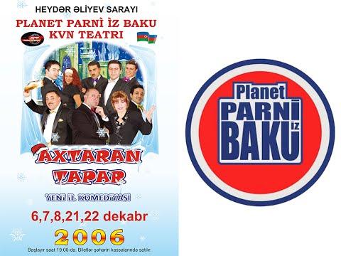 Axtaran Tapar - Planet Parni iz Baku (2006, Tam Versiya)