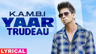 Yaar Trudeau (Lyrical) | Kambi | Harj Nagra | Rush Toor | Latest Punjabi Song 2020 | Speed Records