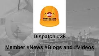 Dispatch #38 – Construction Links Network Platform