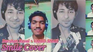 mainu rab milya menu sab milya Cover - Smule song | Darshan Raval | cover song by VAHID SHAH