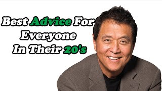 The Best Advice For Everyone In Their 20's | Robert Kiyosaki | Motivational Video
