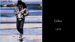 Chris Rea - Deltics (1979 LP Album Medley)