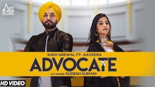 Advocate | ( Full HD) | Sukh Grewal Ft. Aaveera |  Sudesh Kumari | Dj Duster | New Punjabi Songs2017