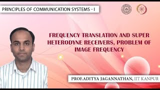 Lec 49 | Principles of Communication Systems-I |Frequency Translation| IIT KANPUR