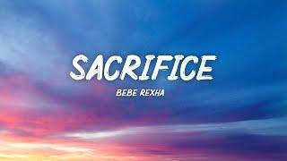 Bebe Rexha – Sacrifice (Lyrics)