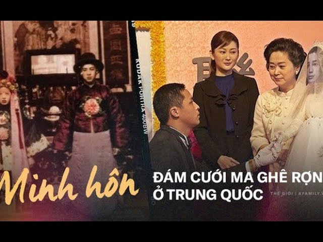 Minh hôn: Tục kết hôn cùng người đã mất rợn người của Trung Quốc và những hệ lụy kéo dài