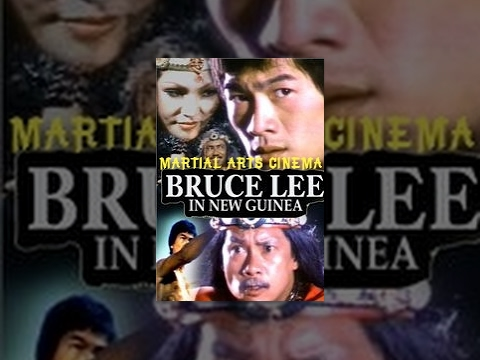 Bruce Lee In New Guinea | Full Movie
