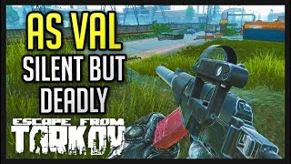 AS VAL - Silent But Deadly - Escape from Tarkov