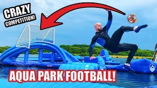 CRAZY WATER PARK FOOTBALL COMPETITION!