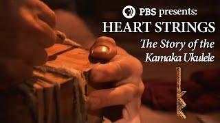 PBS Presents | Heart Strings: The Story of the Kamaka ʻUkulele