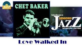 Chet Baker - Love Walked In (HD) Officiel Seniors Jazz