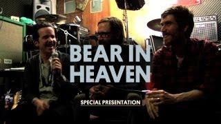 Special Presentation: Bear In Heaven