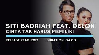 Gambar cover Siti Badriah feat. Delon - Cinta Tak Harus Memiliki (Lyric)