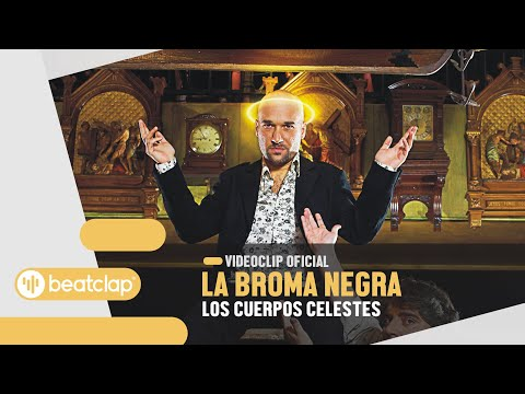 LA BROMA NEGRA - Los cuerpos celestes (Videoclip Oficial)...