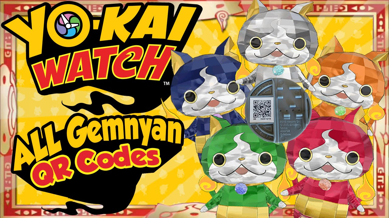 Video Yo Kai Watch All 5 Gemnyan Jewelnyan Qr Codes For Us And
