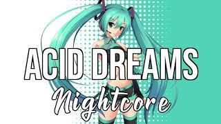 (Nightcore) Acid Dreams   MAX, Felly
