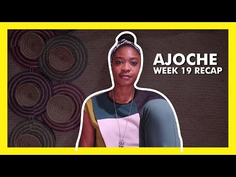 AJOCHE Africa Magic Series | Week 19 Recap