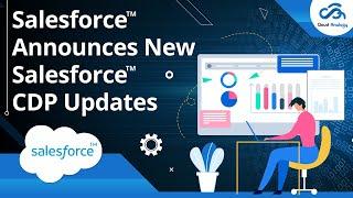 Salesforce Announces New Salesforce CDP Updates | Salesforce CDP