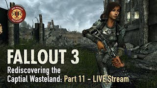 Fallout 3 - Live Stream - Rediscovering the Capital Wasteland - PC Modded - Part 11