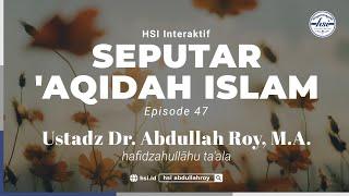 HSI Interaktif Seputar 'Aqidah Islam ~ Episode 47