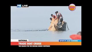 #PMLive: Tragic boat cruise, death toll has risen to 33 as of today