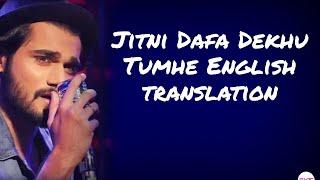 Jitni Dafa Dekhu Tumhe - Lyrics with English   - YouTube