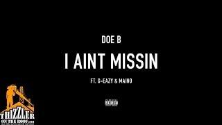 Doe B. ft. Maino, G-Eazy - I Ain't Missin' [Thizzler.com]