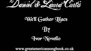 Ivor Novello - We'll Gather Lilacs