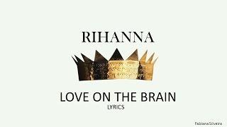 Love On The Brain  Rihanna Lyrics