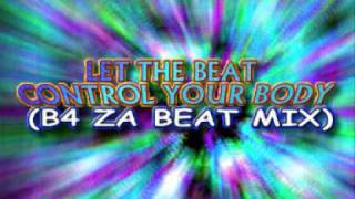 Let the Beat Control Your Body (B4 Za Beat Speed Mix) - 2 Unlimited edited by dj Vulpini