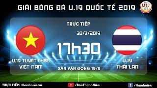 TRỰC TIẾP: Việt Nam (Vietnam) Vs Thái Lan (Thailand)   U.19 Quốc Tế 2019
