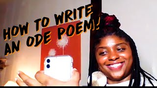 HOW TO WRITE AN ODE POEM!