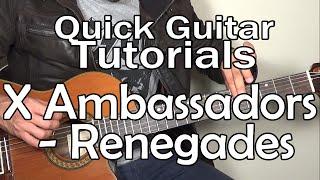 X Ambassadors - Renegades (Quick Guitar Tutorial + Tabs)